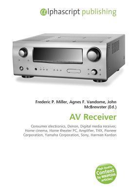 Av Receiver: Consumer Electronics, Denon, Digital Media Receiver, Home Cinema, Home Theater Pc, Amplifier, Thx, Pioneer Corporation, Yamaha Corporation, Sony, Harman Kardon, Marantz, Jvc