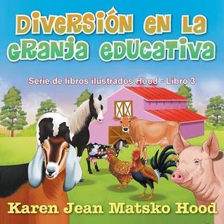 Diversión en la granja educativa (Hood Picture Book Series #3)