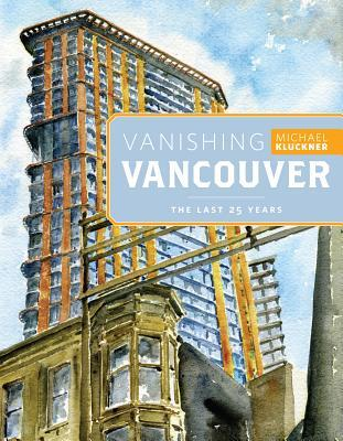 vanishing-vancouver-the-last-25-years