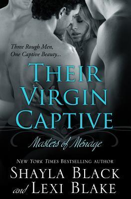 Their Virgin Captive (Masters of Ménage, #1)