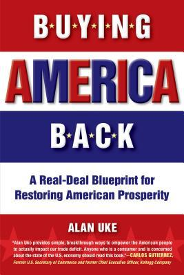 Buying america back a real deal blueprint for restoring american 13564587 malvernweather Gallery