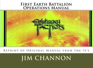 First Earth Battalion Operations Manual: Reprint Of Original Manual From The 70's