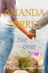 Not over You by Amanda Torrey