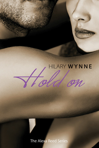 Hold On (Alexa Reed, #2)
