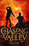 Skyfire (Chasing the Valley #3)
