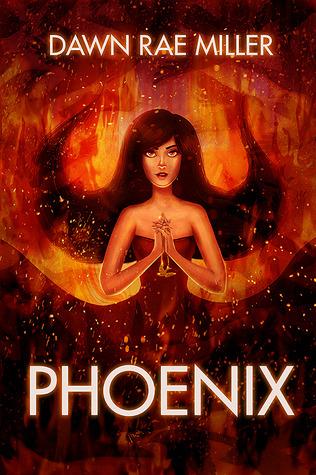 Phoenix by Dawn Rae Miller