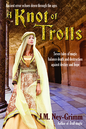 A Knot of Trolls by J.M. Ney-Grimm
