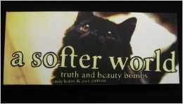 A Softer World: Truth and Beauty Bombs