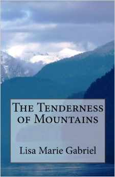 The Tenderness of Mountains