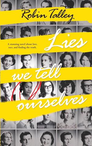 Lies We Tell Ourselves by Robin Talley thumbnail