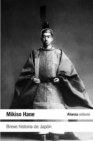 Breve historia de Japón (El Libro De Bolsillo - Historia) por Mikiso Hane, Esther Gómez Parro