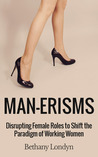 MAN-ERISMS: Being a Success in a Masculine World