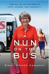 A Nun on the Bus: How All of Us Can Create Hope, Change, and Community