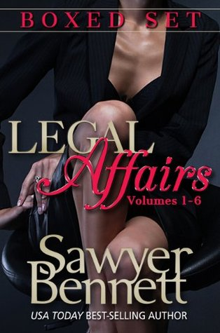 Ebook Legal Affairs Boxed Set: Volumes 1-6 by Sawyer Bennett read!
