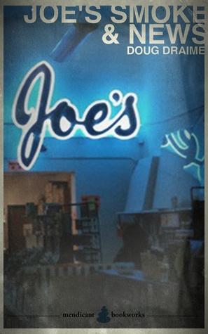 Joe's Smoke & News by Doug Draime