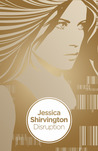 Disruption by Jessica Shirvington