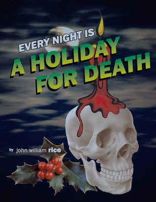 Every Night is a Holiday for Death