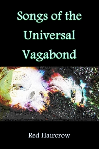 Songs of the Universal Vagabond by Red Haircrow