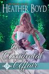 An Accidental Affair by Heather Boyd