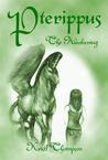 Pterippus: The Awakening