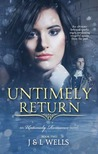 Untimely Return (An Untimely Romance #2)