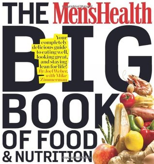 The Men's Health Big Book of Food & Nutrition by Joel Weber