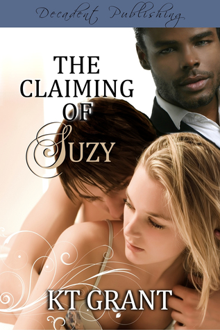 The Claiming of Suzy by K.T. Grant