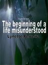 The Beginning of a Life Misunderstood