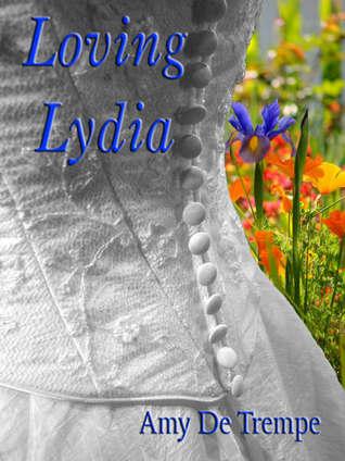 Loving Lydia by Amy De Trempe