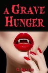 A Grave Hunger by G.  Hunter