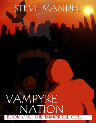 Vampyre Nation Book One: This Immortal Coil