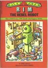 Rim the Rebel Robot