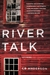 River Talk by C.B.  Anderson