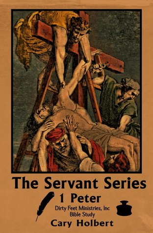 1 Peter (The Servant Series #1)