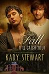 Fall - I'll Catch You (Fall, #1)