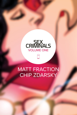 Sex Criminals, Vol. 1 by Matt Fraction
