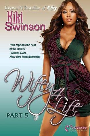 Wifey 4 Life by Kiki Swinson