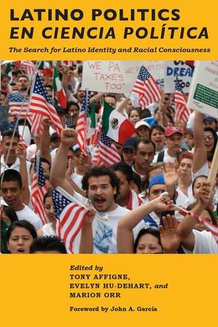 Latino Politics En Ciencia Pol�tica: The Search for Latino Identity and Racial Consciousness