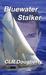 Bluewater Stalker (Bluewater Thriller #6)