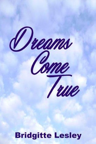 Dreams come true by bridgitte lesley dreams come true altavistaventures Choice Image