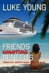 Friends Wanting Benefits by Luke Young