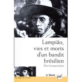 Lampião, Vies Et Morts D'un Bandit Brésilien
