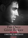 The Only Good Roman Returns