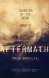 Aftermath (Invasion of the Dead, #1)