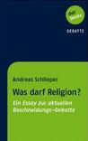 Was darf Religion? - Ein Essay zur aktuellen Beschneidungsdebatte