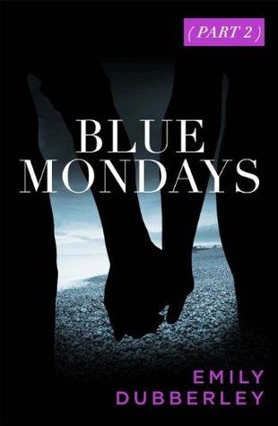 Blue Mondays Part Two