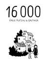 16 000 by Émilie Plateau & Gauthier