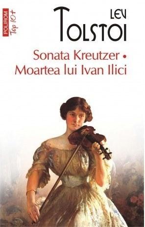 Sonata Kreutzer. Moartea lui Ivan Ilici