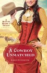 A Cowboy Unmatched by Karen Witemeyer