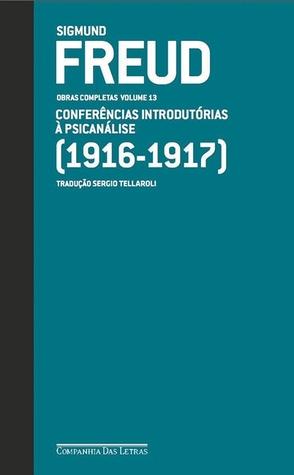 Conferências introdutórias à psicanálise 1916-1917 (Obras completas, vol 13)